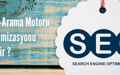 Seo-Arama Motoru Optimizasyonu Nedir ?
